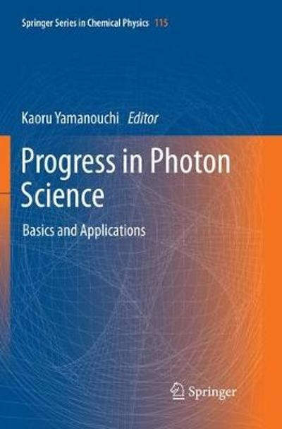 Progress in Photon Science - Kaoru Yamanouchi
