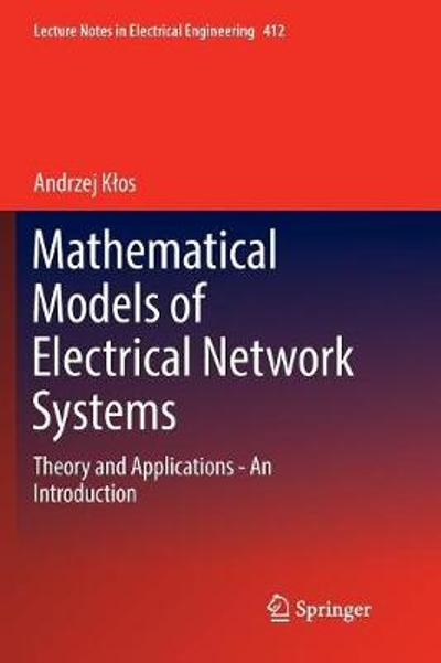Mathematical Models of Electrical Network Systems - Andrzej Klos