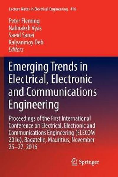 Emerging Trends in Electrical, Electronic and Communications Engineering - Peter Fleming