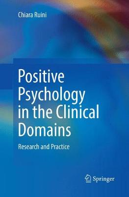 Positive Psychology in the Clinical Domains - Chiara Ruini