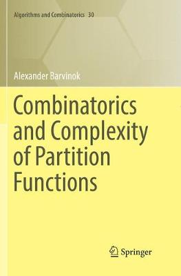 Combinatorics and Complexity of Partition Functions - Alexander Barvinok