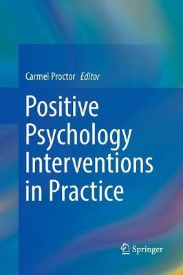 Positive Psychology Interventions in Practice - Carmel Proctor