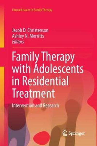 Family Therapy with Adolescents in Residential Treatment - Jacob D. Christenson