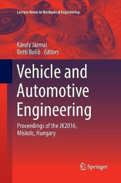 Vehicle and Automotive Engineering - Karoly Jarmai