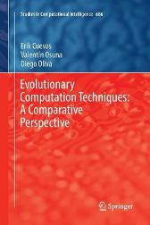 Evolutionary Computation Techniques: A Comparative Perspective - Erik Cuevas Valentin Osuna Diego Oliva