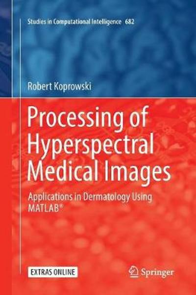 Processing of Hyperspectral Medical Images - Robert Koprowski