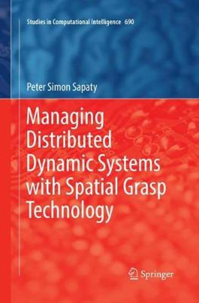 Managing Distributed Dynamic Systems with Spatial Grasp Technology - Peter Simon Sapaty