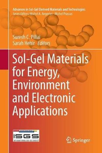Sol-Gel Materials for Energy, Environment and Electronic Applications - Suresh C. Pillai