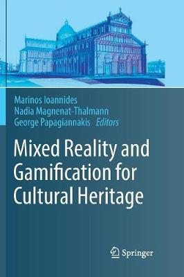 Mixed Reality and Gamification for Cultural Heritage - Marinos Ioannides