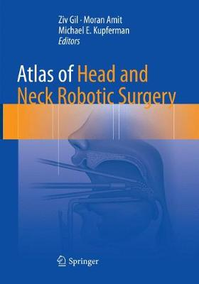 Atlas of Head and Neck Robotic Surgery - Ziv Gil