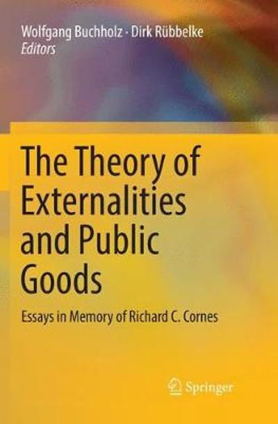The Theory of Externalities and Public Goods - Wolfgang Buchholz