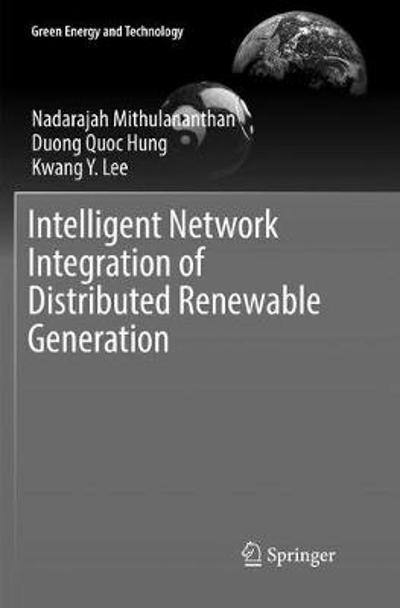 Intelligent Network Integration of Distributed Renewable Generation - Nadarajah Mithulananthan