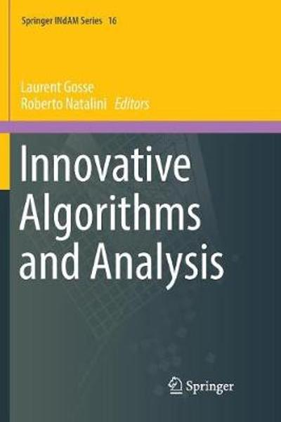 Innovative Algorithms and Analysis - Laurent Gosse
