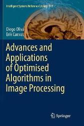 Advances and Applications of Optimised Algorithms in Image Processing - Diego Oliva Erik Cuevas