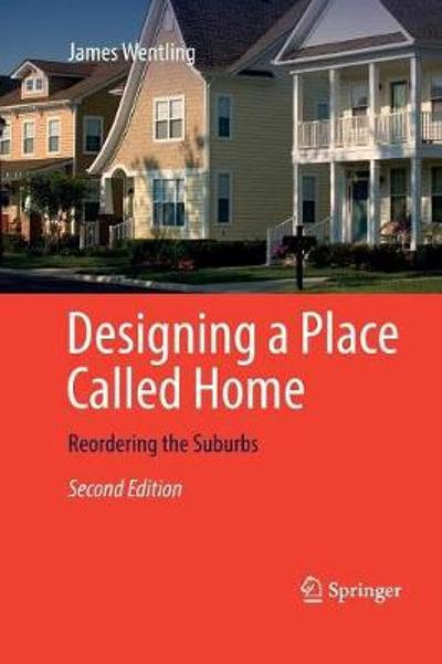 Designing a Place Called Home - James Wentling