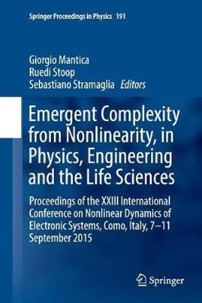 Emergent Complexity from Nonlinearity, in Physics, Engineering and the Life Sciences - Giorgio Mantica