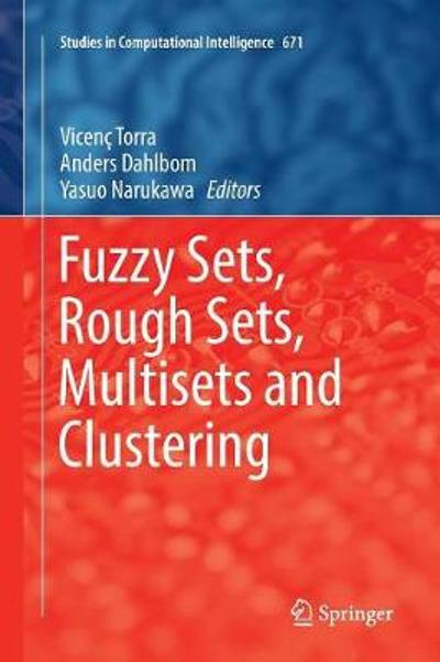 Fuzzy Sets, Rough Sets, Multisets and Clustering - Vicenc Torra