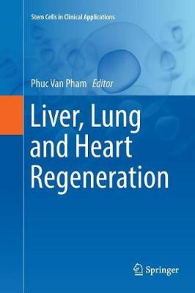 Liver, Lung and Heart Regeneration - Phuc Van Pham