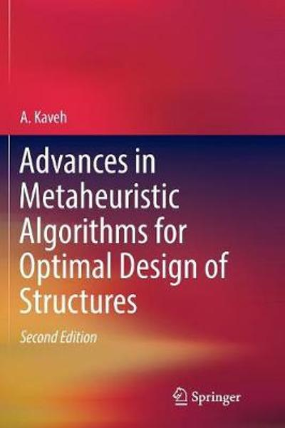 Advances in Metaheuristic Algorithms for Optimal Design of Structures - A. Kaveh