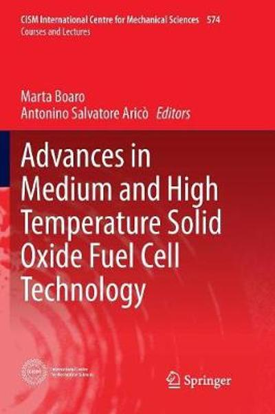 Advances in Medium and High Temperature Solid Oxide Fuel Cell Technology - Marta Boaro