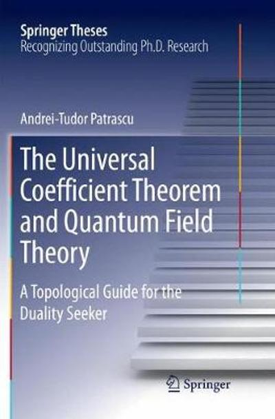 The Universal Coefficient Theorem and Quantum Field Theory - Andrei-Tudor Patrascu