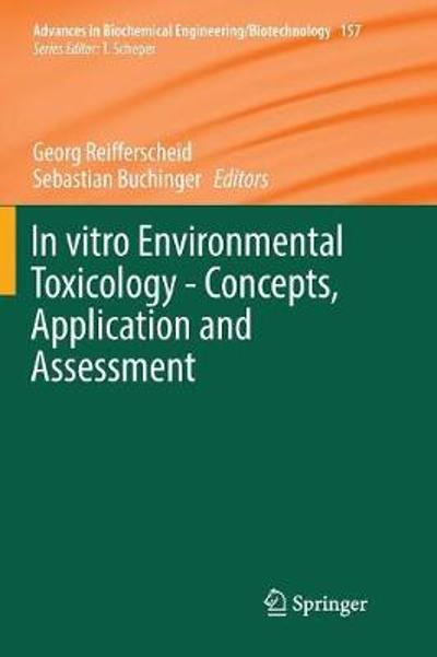 In vitro Environmental Toxicology - Concepts, Application and Assessment - Georg Reifferscheid