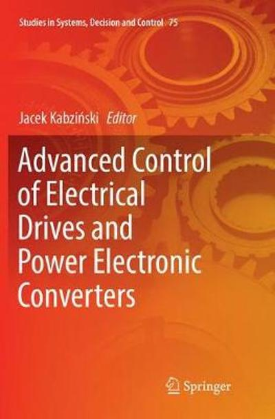 Advanced Control of Electrical Drives and Power Electronic Converters - Jacek Kabzinski