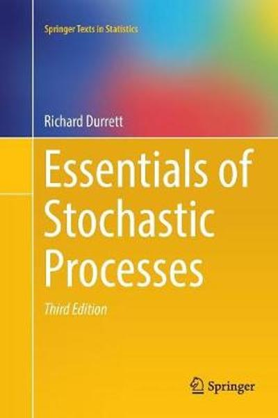 Essentials of Stochastic Processes - Richard Durrett