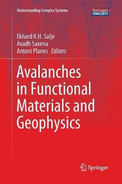 Avalanches in Functional Materials and Geophysics - Ekhard K.H. Salje