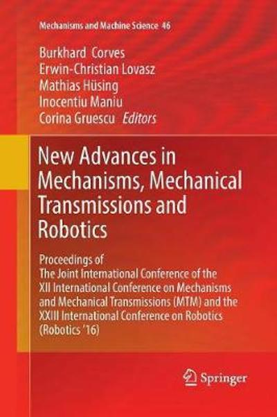New Advances in Mechanisms, Mechanical Transmissions and Robotics - Burkhard Corves