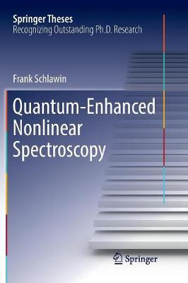 Quantum-Enhanced Nonlinear Spectroscopy - Frank Schlawin