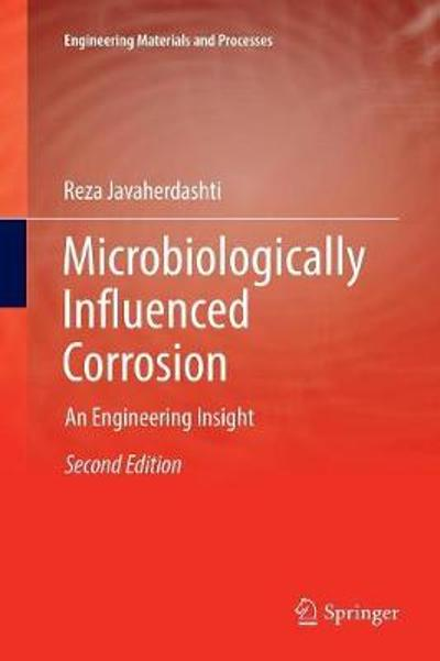 Microbiologically Influenced Corrosion - Reza Javaherdashti