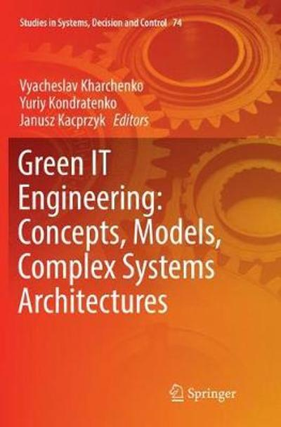 Green IT Engineering: Concepts, Models, Complex Systems Architectures - Vyacheslav Kharchenko