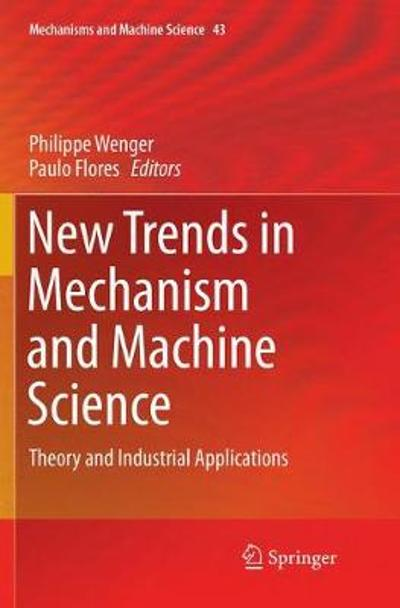 New Trends in Mechanism and Machine Science - Philippe Wenger