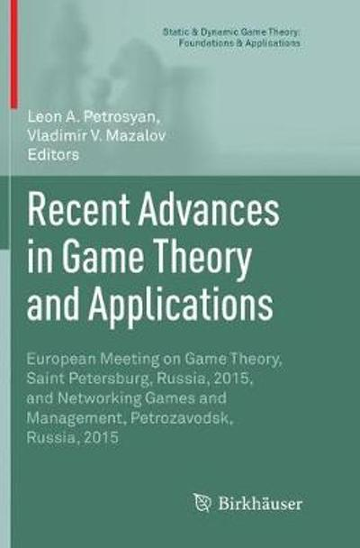 Recent Advances in Game Theory and Applications - Leon A. Petrosyan