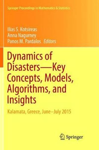 Dynamics of Disasters-Key Concepts, Models, Algorithms, and Insights - Ilias S. Kotsireas
