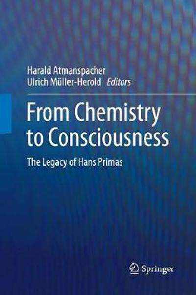 From Chemistry to Consciousness - Harald Atmanspacher