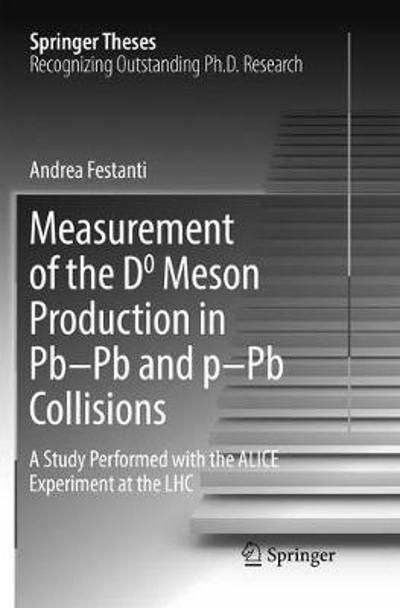 Measurement of the D0 Meson Production in Pb-Pb and p-Pb Collisions - Andrea Festanti