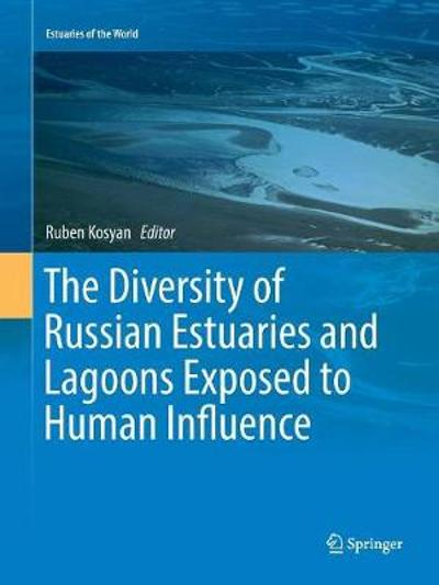 The Diversity of Russian Estuaries and Lagoons Exposed to Human Influence - Ruben Kosyan