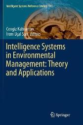 Intelligence Systems in Environmental Management: Theory and Applications - Cengiz Kahraman Irem Ucal Sari