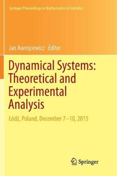 Dynamical Systems: Theoretical and Experimental Analysis - Jan Awrejcewicz