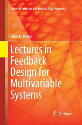 Lectures in Feedback Design for Multivariable Systems - Alberto Isidori