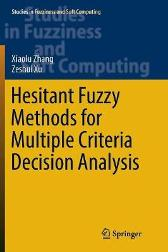 Hesitant Fuzzy Methods for Multiple Criteria Decision Analysis - Xiaolu Zhang Zeshui Xu