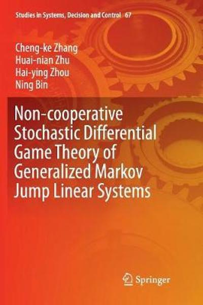 Non-cooperative Stochastic Differential Game Theory of Generalized Markov Jump Linear Systems - Cheng-ke Zhang