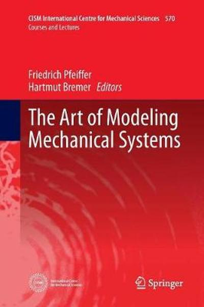 The Art of Modeling Mechanical Systems - Friedrich Pfeiffer