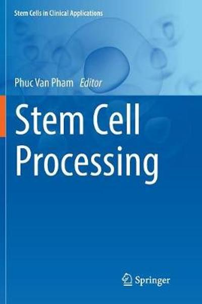 Stem Cell Processing - Phuc Van Pham