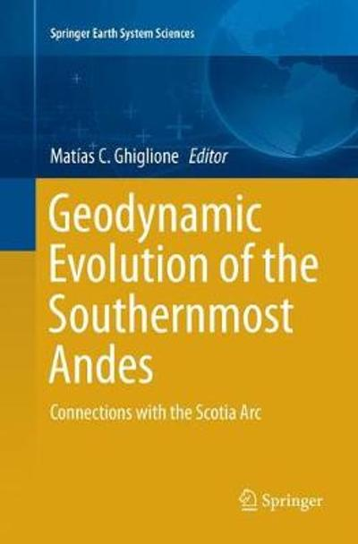 Geodynamic Evolution of the Southernmost Andes - Matias C. Ghiglione