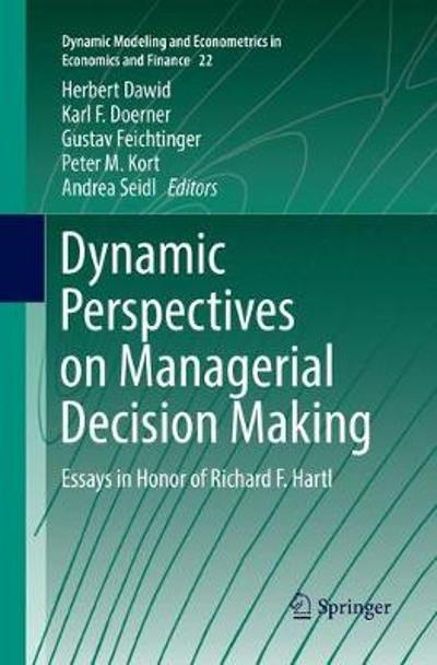 Dynamic Perspectives on Managerial Decision Making - Herbert Dawid