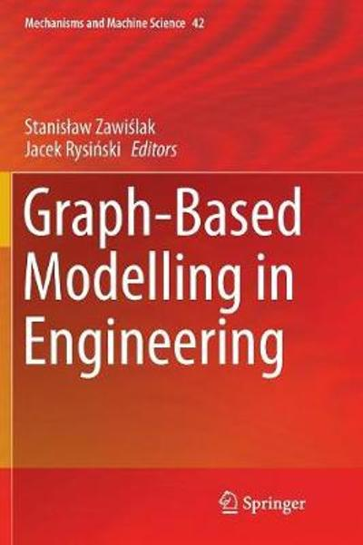 Graph-Based Modelling in Engineering - Stanislaw Zawislak