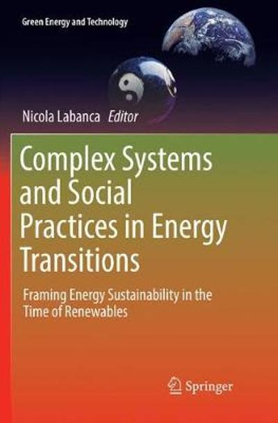 Complex Systems and Social Practices in Energy Transitions - Nicola Labanca
